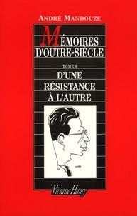 Mémoires doutre siècle - Tome 1, Dune résistance à lautre.pdf