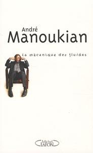 André Manoukian - La mécanique des fluides.
