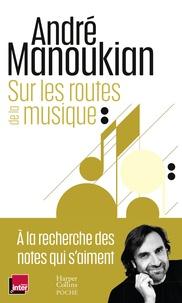 André Manoukian - Sur les routes de la musique.