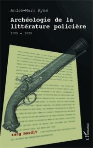 Openwetlab.it Archéologie de la littérature policière - 1789-1839 Image