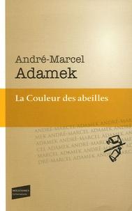 André-Marcel Adamek - La Couleur des abeilles.