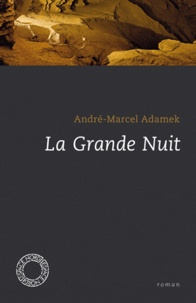 André-Marcel Adamek - La grande nuit.
