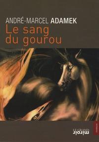 André-Marcel Adamek - Le sang du gourou.