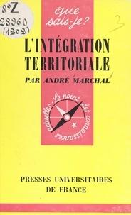 André Marchal et Paul Angoulvent - L'intégration territoriale.