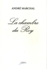 André Marchal - La chambre du Roy.