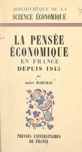 André Marchal - La pensée économique en France depuis 1945.