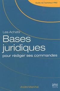 André Marchal - Les Achats - Bases juridiques pour rédiger ses commandes.