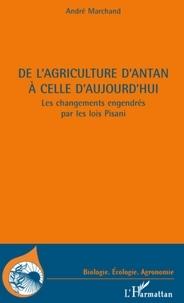 André Marchand - De l'agriculture d'antan à celle d'aujourd'hui - Les changements engendrés par les lois Pisani.