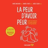 André Marchand et Andrée Letarte - La peur d'avoir peur - guide de traitement du trouble panique et de l'agoraphobie.