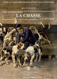 André Marchand - Les animaliers, la chasse, la vénerie - Volume 2, Plus de 5000 résultats de vente de 2001 à 2003.