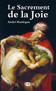 Le sacrement de la joie - Se préparer à la confession en méditant lEvangile.pdf