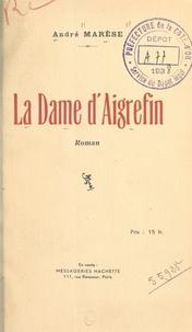 André Marèse - La Dame d'Aigrefin.