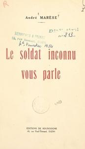 André Marèse - Le soldat inconnu vous parle.