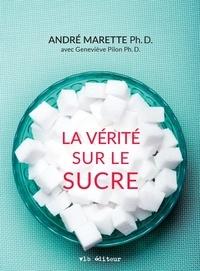 Andre Marette - La vérité sur le sucre.