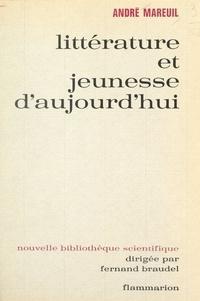 André Mareuil et Fernand Braudel - Littérature et jeunesse d'aujourd'hui - La crise de la lecture dans l'enseignement contemporain.