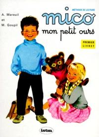 André Mareuil - MICO MON PETIT OURS. - Livret 1, Mico et ses amis.