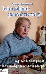 André-Marie Despringre - Le chant traditionnel : questions de sens et de style - Approche interdisciplinaire ethnomusicologique et ethnolinguistique. 1 DVD