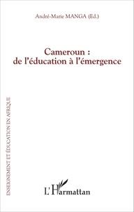 André-Marie Manga - Cameroun : de l'éducation à l'émergence.