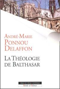 André-Marie Ponnou-Delaffon - La théologie de Balthasar.