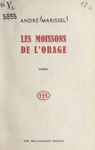 André Marissel - Les moissons de l'orage.