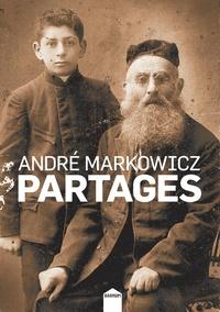 André Markowicz - Partages - Un an de chroniques sur facebook (juin 2013-juillet 2014).
