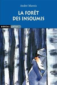 André Marois - La forêt des insoumis.