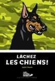 André Marois - Lâchez les chiens!.