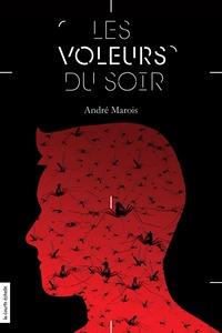 André Marois - Les voleurs du soir.