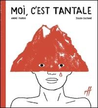 André Marois et Julien Castanié - Moi, c'est Tantale.