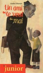André Marois et Gérard Dubois - Un ami qui te veut du mal.