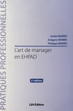 André Marro et Grégory Marro - L'art de manager en EHPAD.