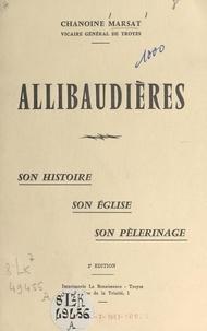 André Marsat - Allibaudières - Son histoire, son église, son pèlerinage.
