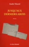 André Martel - Jusqu'aux derniers abois.