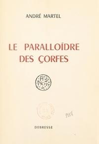 André Martel - Le paralloïdre des çorfes.