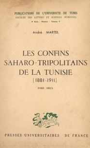André Martel - Les confins saharo-tripolitains de la Tunisie, 1881-1911 (2).