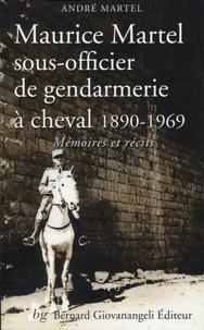 André Martel - Maurice Martel, sous-officier de gendarmerie à cheval 1890-1969.