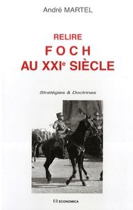 André Martel - Relire Foch au XXIe siècle.
