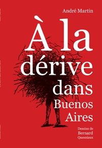 André Martin - A la dérive dans Buenos Aires.