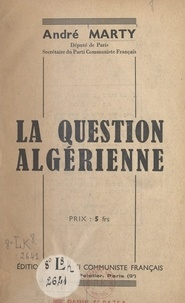 André Marty - La question algérienne.