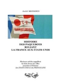 André Massanès - Histoire des paquebots reliant la France aux Etats-Unis.