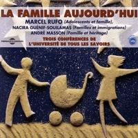 André Masson et Marcel Rufo - La famille aujourd'hui - 3 conférences de l'Université de Tous les Savoirs.