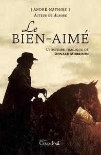 André Mathieu - Le bien-aimé - L'histoire tragique de Donald Morrison.