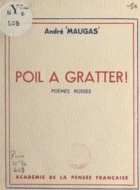 André Maugas - Poil à gratter ! - Poèmes rosses.