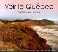 André Maurice - Voir le Québec - Panoramas et circuits.