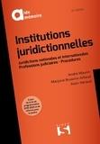 André Maurin et Marjorie Brusorio - Institutions juridictionnelles - Juridictions nationales et internationales - Professions judiciaires - Procédures.