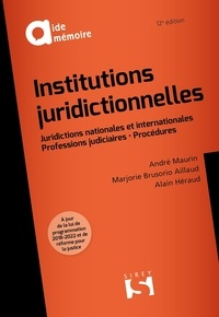 Institutions juridictionnelles- Juridictions nationales et internationales - Professions judiciaires - Procédures - André Maurin pdf epub