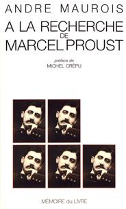 André Maurois - A la recherche de Marcel Proust.