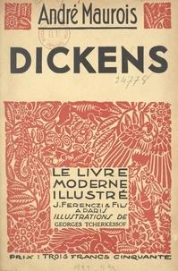 André Maurois et Georges Tcherkessof - Dickens.