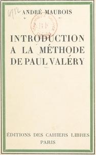 André Maurois - Introduction à la méthode de Paul Valéry.