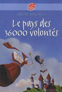 André Maurois - Le pays des 36 000 volontés.